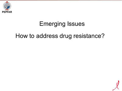 Emerging Issues How to address drug resistance?