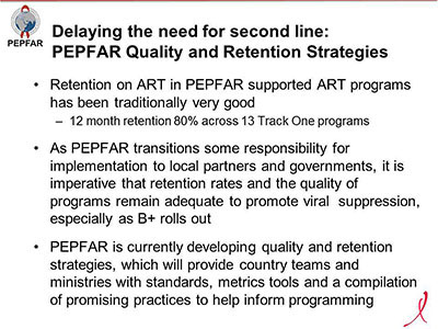 Delaying the need for second line: PEPFAR Quality and Retention Strategies