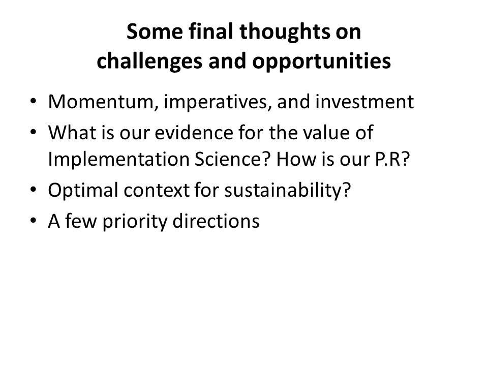 Some final thoughts on challenges and opportunities