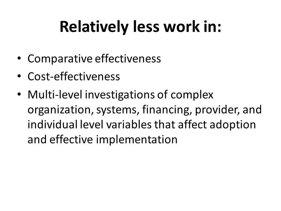 Relatively less work in: