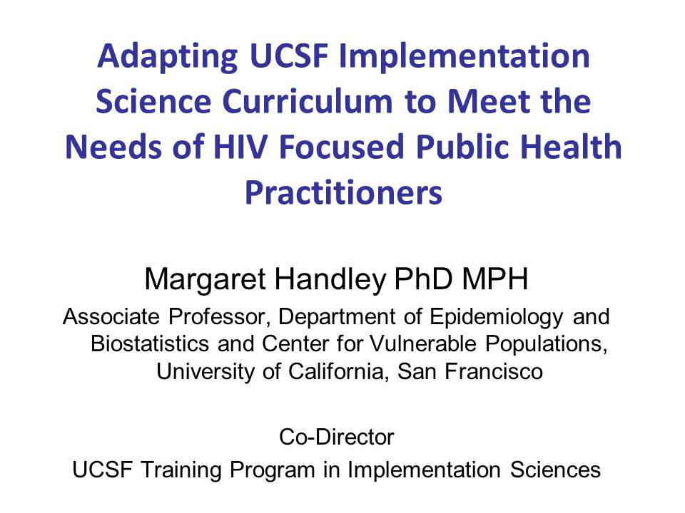 Adapting UCSF Implementation Science Curriculum to Meet the Needs of HIV Focused Public Health Practitioners