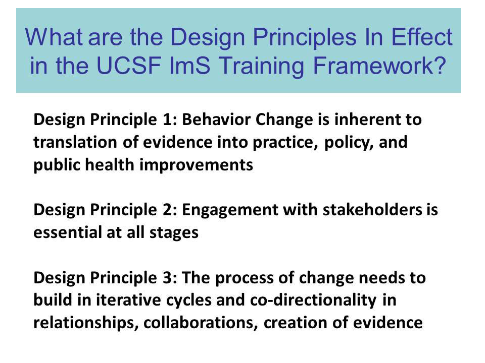 What are the Design Priciples in Effect in the UCSF ImS Training Framework?