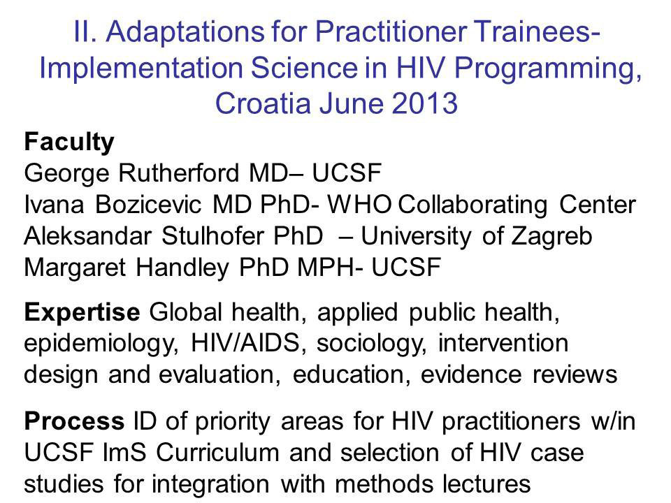 II. Adaptations for Practitioner Trainees-Implementation Science in HIV Programming, Croatia June 2013