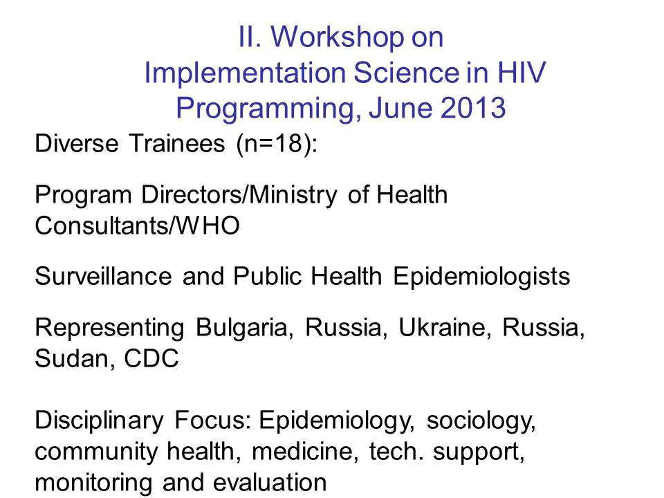 II Workshop on Implementation Science in HIV Programming, June 2013