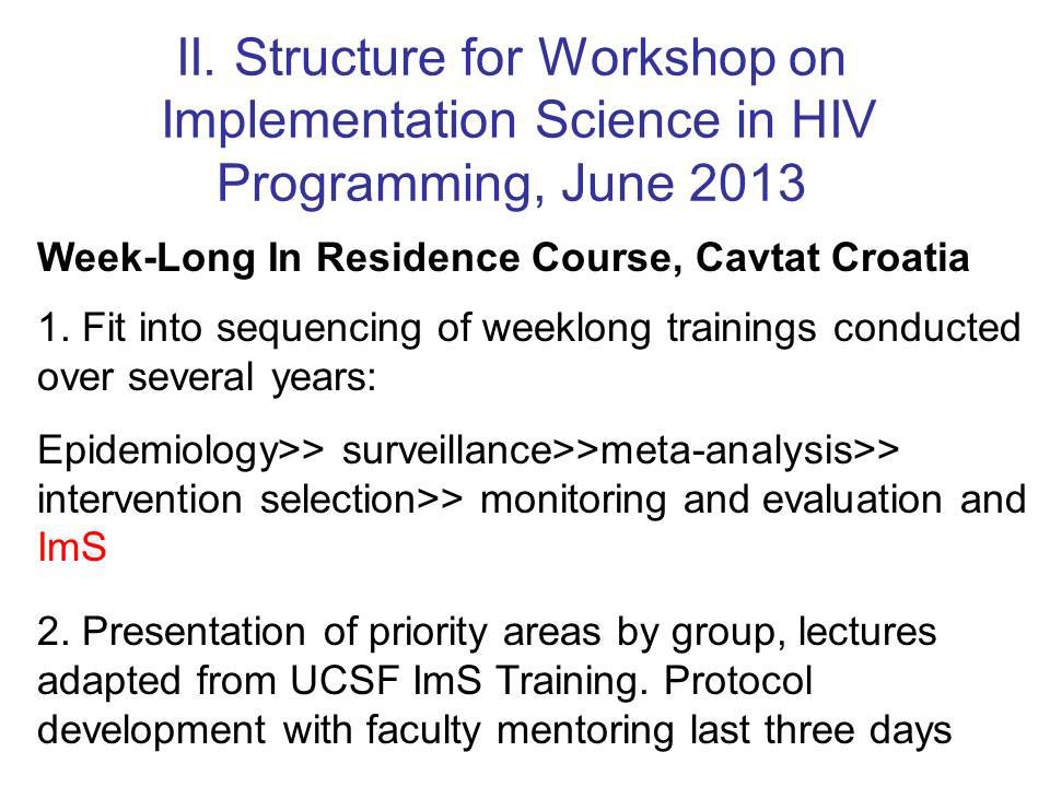 II. Structure for Workshop on Implementation Science in HIV Programming, June 2013