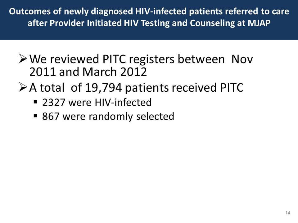Outcomes of newly diagnosed HIV-infected patients referred to care after Provider Initiated HIV testing and Counseling at MJAP