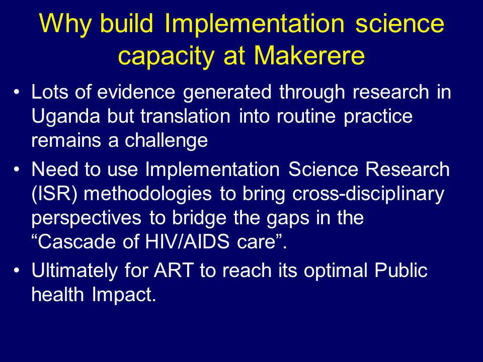 Why build Implementation science capacity at Makerere