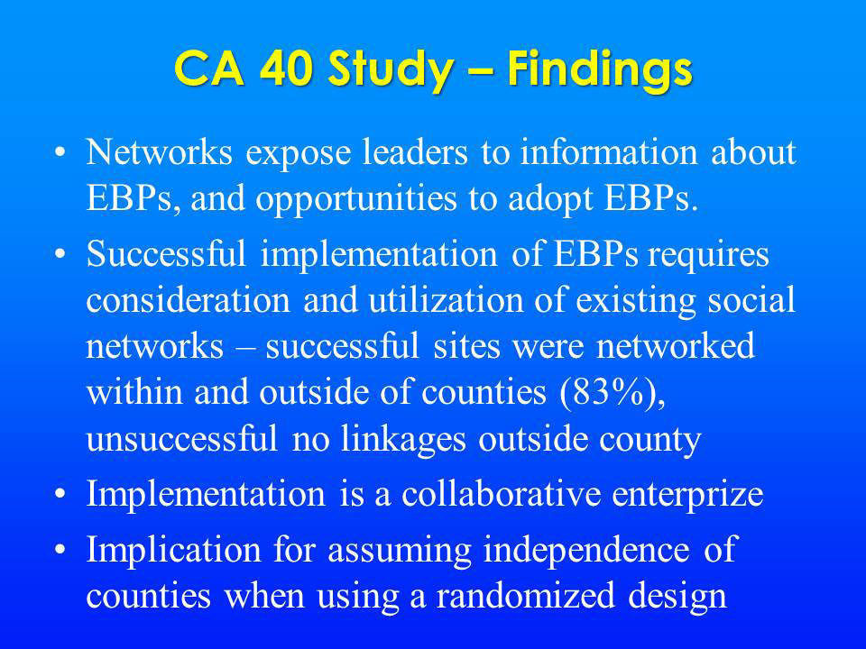 CA 40 Study - Findings