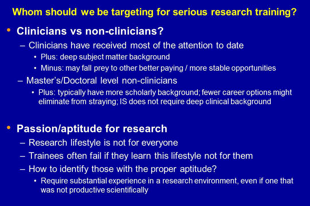 Whom should we be targeting for serious research training?